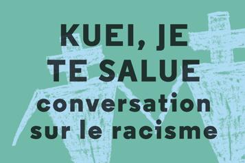 Extrait de Kuei, je te salue Conversation sur le racisme)