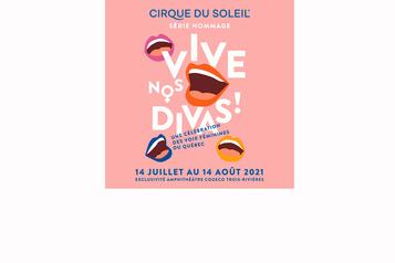 Le spectacle Vive nos divas du Cirque du Soleil remis en 2021