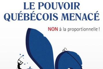 Le pouvoir québécois menacé: non à la proportionnelle!