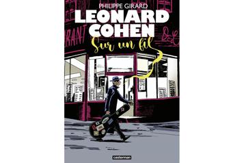 Leonard Cohen– Sur un fil Cohen en anecdotes★★½)