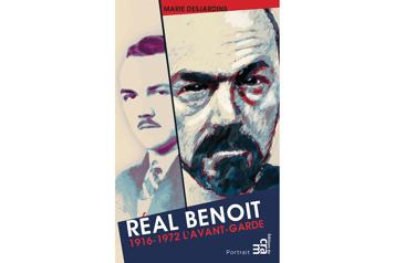 Réal Benoit – 1916-1972 l'avant-garde Apporter sa juste contribution★★½)