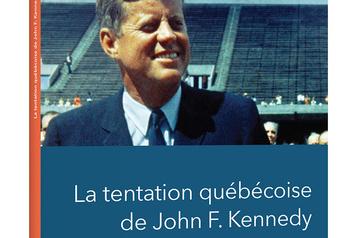 Extrait de La tentation québécoise de John F. Kennedy: un allié franco-américain)
