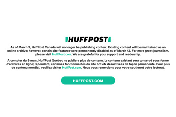 Le HuffPost Québec et le HuffPost Canada cessent leur publication)