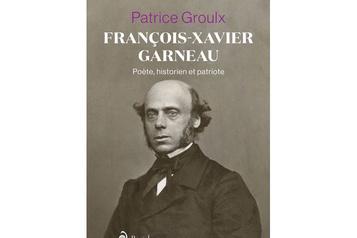 François-Xavier Garneau— Poète, historien et patriote: patriote des mots ★★★½)