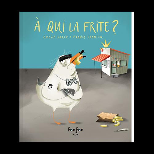 À qui la frite?, de Chloé Varin et France Cormier est proposé en version audio.