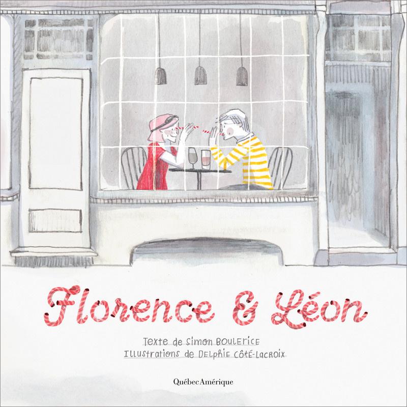 Florence et Léon, texte de SimonBoulerice, illustrations de DelphieCôté-Lacroix, éditions Québec Amérique.