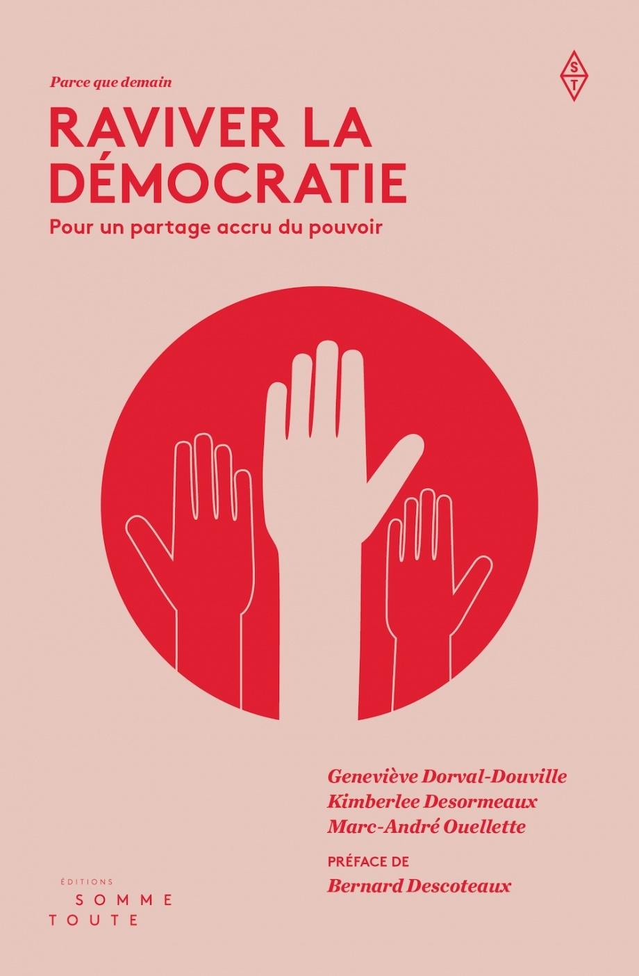 Raviver la démocratie Pour un partage accru du pouvoir