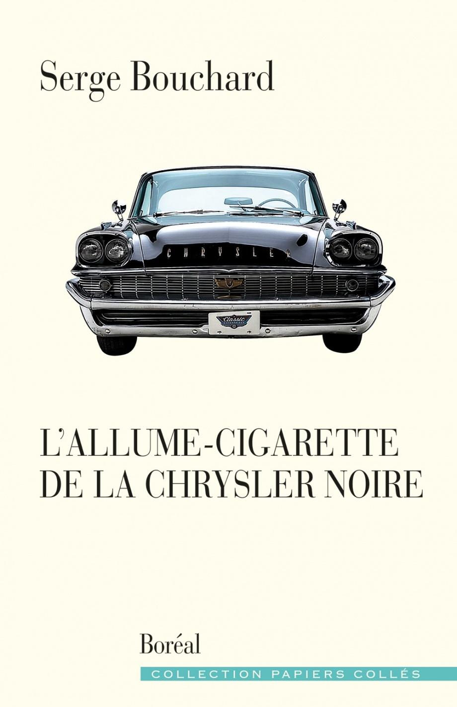 L'allume-cigarette de la Chrysler noire, Boréal, 2019