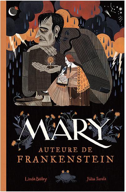 Mary, auteure de Frankenstein, de Linda Bailey et Julia Sarda, éditions La Pastèque.