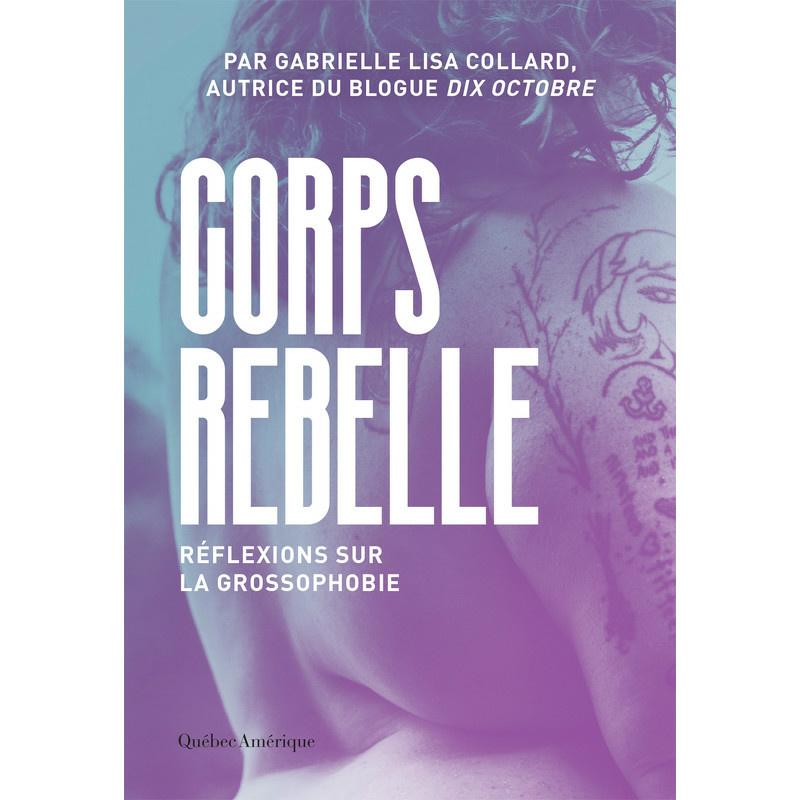 Corps rebelle– Réflexions sur la grossophobie