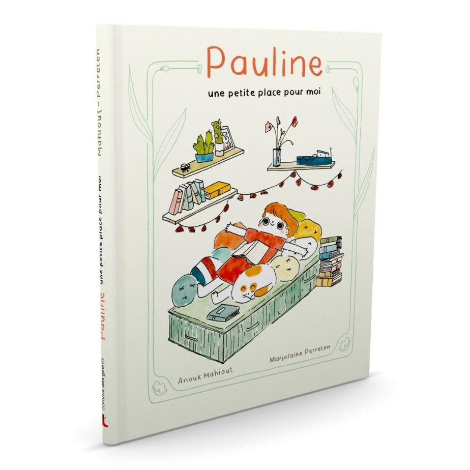 Pauline, une petite place pour moi, d'Anouk Mahiout et Marjolaine Perreten, éditions Comme des géants.