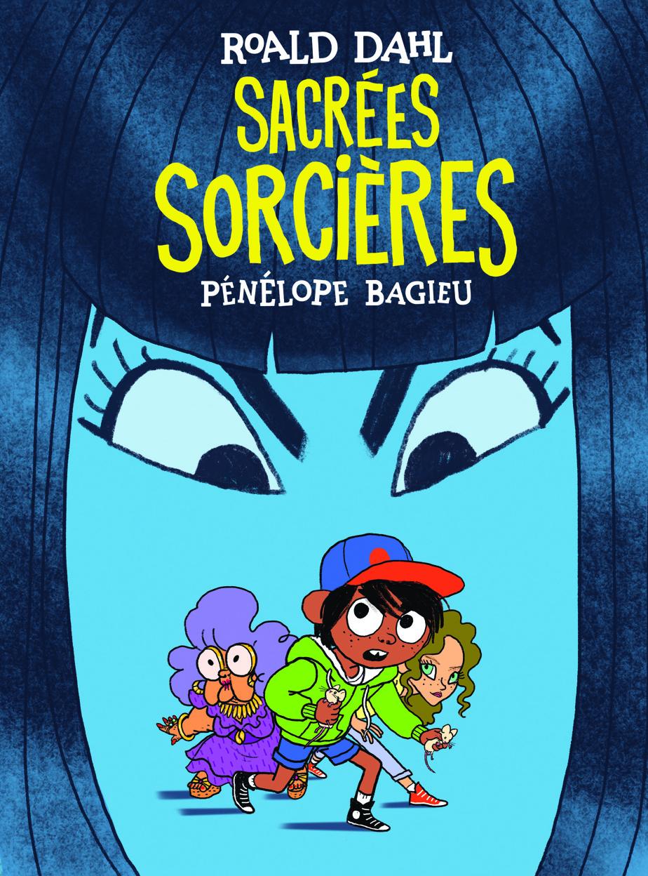 Sacrées sorcières, de Pénélope Bagieu et Roald Dahl, chez Gallimard.