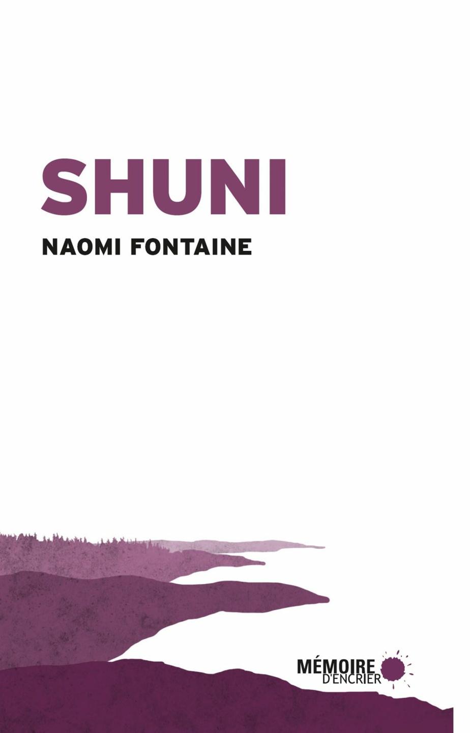 Shuni, de Naomi Fontaine (Mémoire d'encrier)