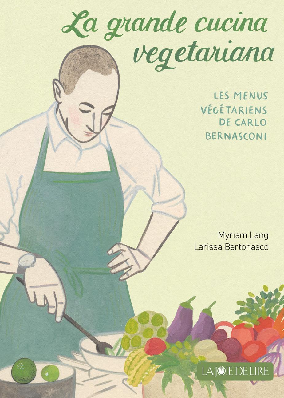 Recettes tirées de La grande cucina vegetariana, les menus végétariens de Carlo Bernasconi