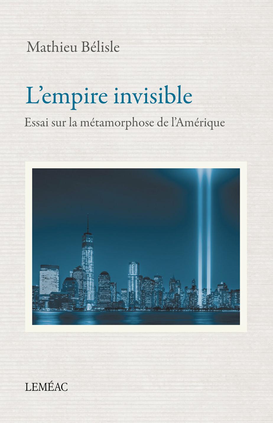 L'empire invisible – Essai sur la métamorphose de l'Amérique