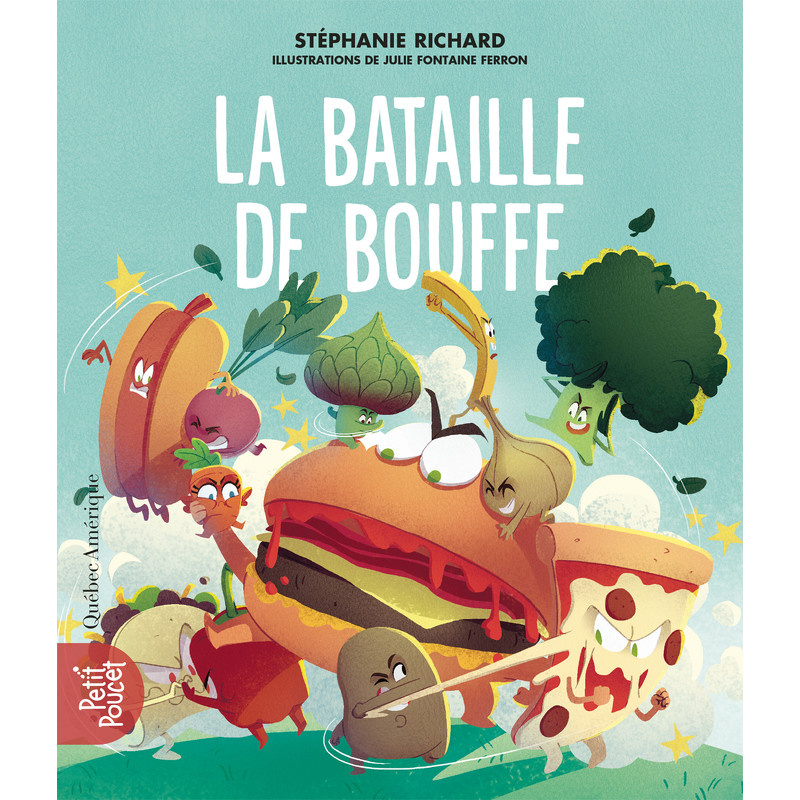 La bataille de bouffe, texte de Stéphanie Richard, illustrations de Julie Fontaine Ferron, collection Petit Poucet, éditions QuébecAmérique