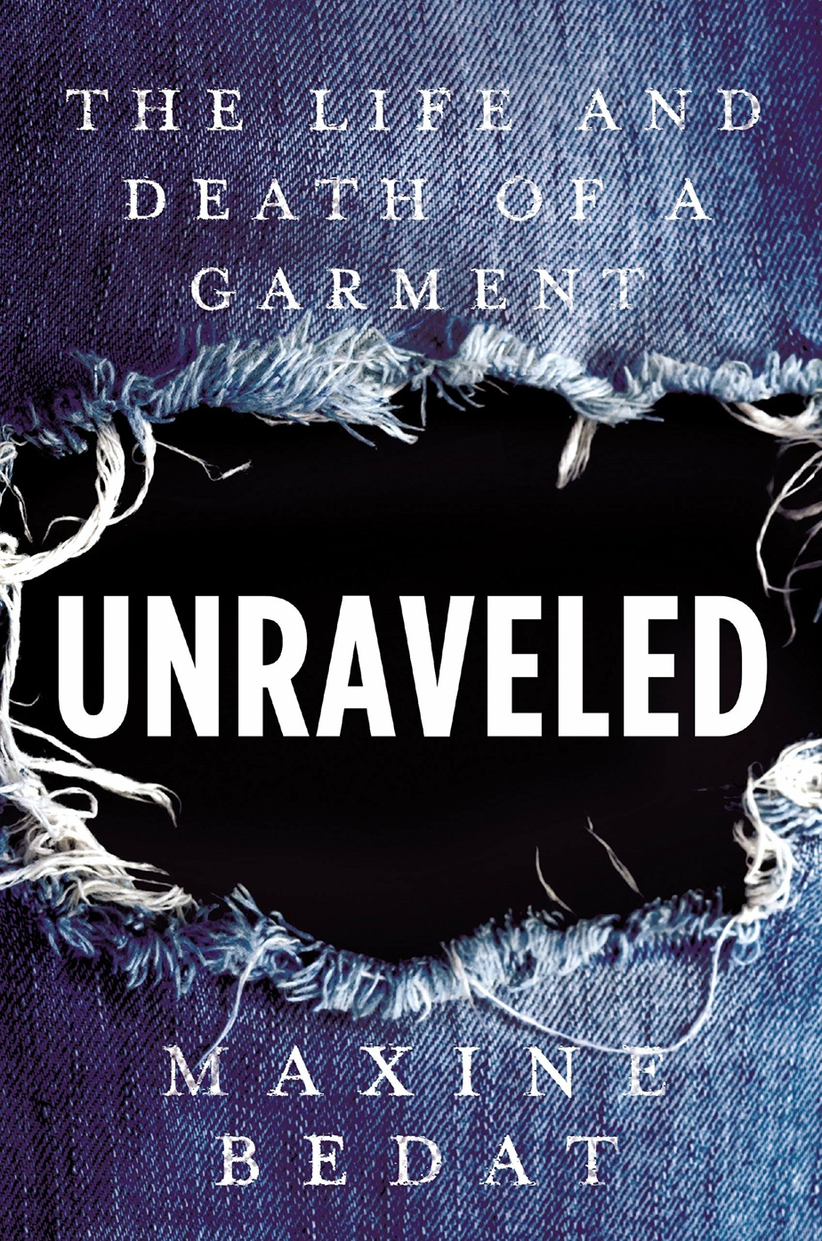 Unraveled – The Life and Death ofaGarment