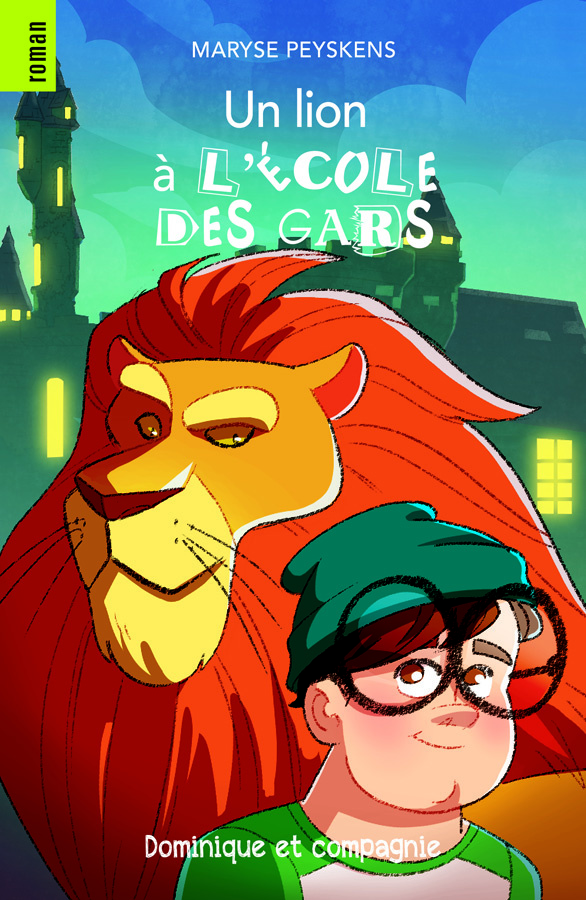 Un lion à l'école des gars, texte de Maryse Peyskens, illustrations de Lydia Fontaine Ferron, éditions Dominique etcompagnie