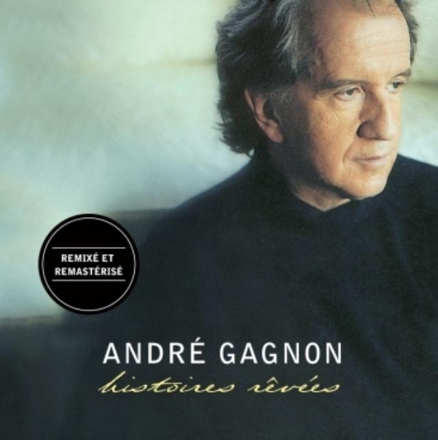 Histoires rêvées (remixé et remasterisé), André Gagnon, 2015