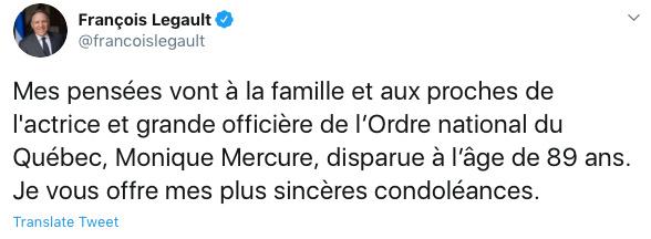 Le premier ministre du Québec, François Legault, a offert ses sympathies à la famille et aux proches de Monique Mercure, qui avait été faite grande officière de l'Ordre national du Québec en 2010.
