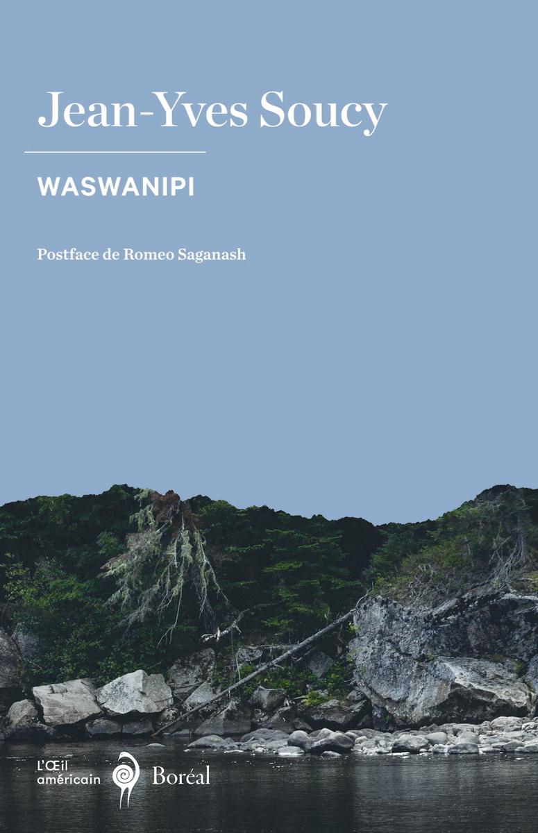Waswanipi, de Jean-Yves Soucy