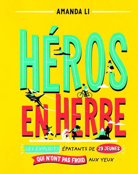 Héros en herbe, texte d'Amanda Li, illustrations d'Amy Blackwell, traductiond'Hélène Jutras, éditions Guy Saint-Jean