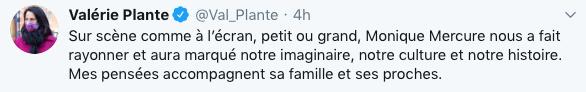 La mairesse de Montréal, Valérie Plante, a souligné que l'actrice avait fait rayonner la culture québécoise et marqué l'imaginaire collectif.