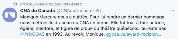 Le Centre national des arts du Canada, à Ottawa, a indiqué dans un tweet qu'il avait mis son drapeau en berne pour rendre un dernier hommage à l'actrice, qui fut aussi «égérie, mentore et figure de proue du théâtre québécois».
