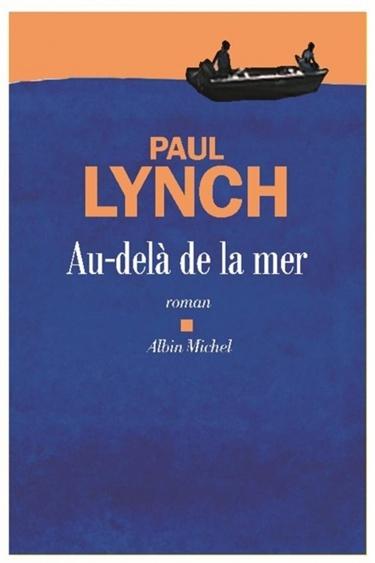 Au-delà de la mer, de Paul Lynch (Albin Michel): Ce roman où deux hommes partent en mer est un grand coup de cœur du libraire. «C'est un huis clos extérieur et j'aime ce que l'auteur fait, l'écriture est très fluide, on a l'impression d'être dans l'océan. Des réflexions philosophiques très concrètes», résume-t-il.