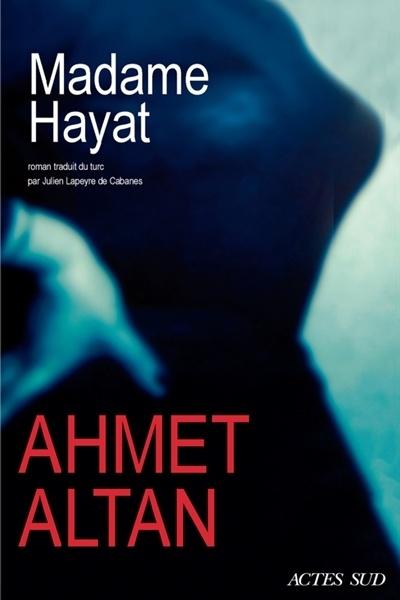 Madame Hayat, d'Ahmet Altan (Actes Sud): «Le livre de cet auteur turc sur ses lettres de prison m'avait fait pleurer, et son nouveau roman a l'air aussi intense, dit M.Vienneau. C'était fascinant de voir comment cet homme-là pouvait décrire son univers en prison et essayer de créer sa liberté dans la contrainte carcérale… J'attends beaucoup de ce roman-là [dont la parution est imminente].»