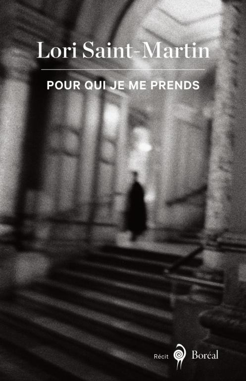 Pour qui je me prends,Lori Saint-Martin, Boréal, 192pages