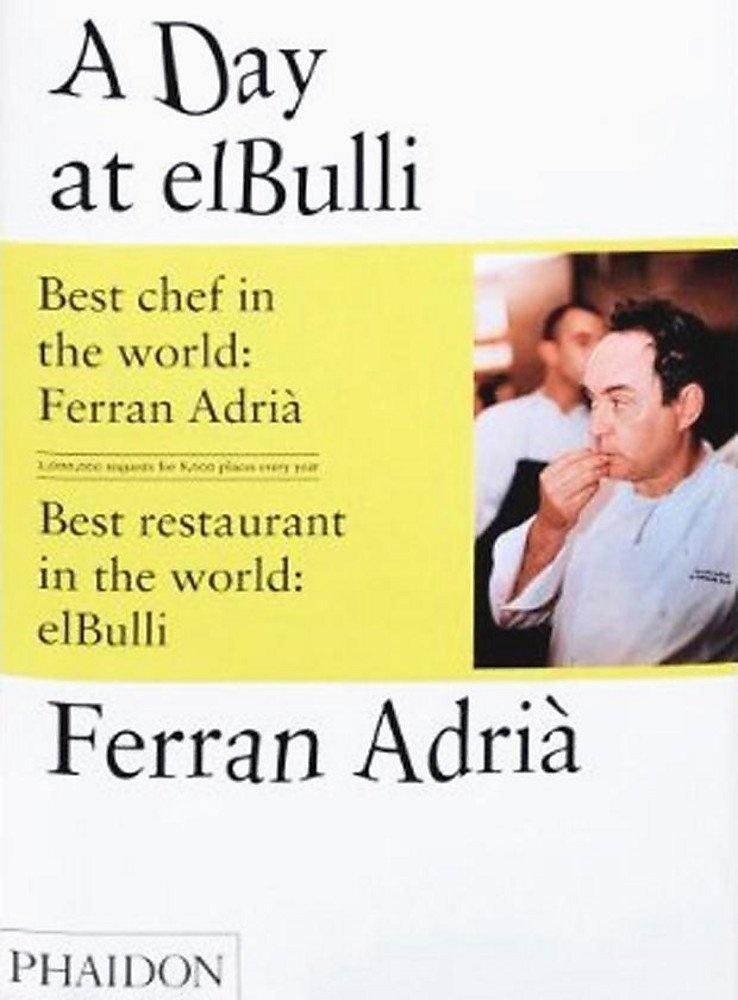 Une journée à elBulli, Ferran Adrià (Phaidon)
